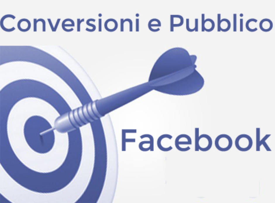 Facebook – Conversioni e Pubblico