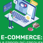 Gestire un e-commerce: 8 errori frequenti e come evitarli