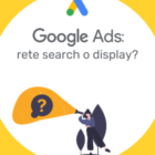 Google Ads: Rete Search o Rete Display?