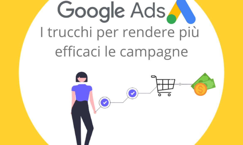 Google Ads: i trucchi per rendere efficaci le campagne pubblicitarie